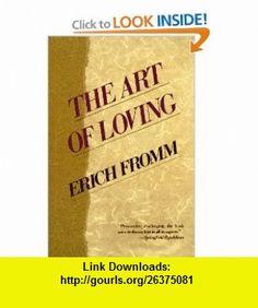 The Art of Loving (9780060915940) Erich Fromm, Ruth Nanda Ashen, Ruth N. Anshen , ISBN-10: 0060915943  , ISBN-13: 978-0060915940 ,  , tutorials , pdf , ebook , torrent , downloads , rapidshare , filesonic , hotfile , megaupload , fileserve