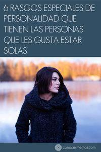 6 rasgos especiales de personalidad que tienen las personas que les gusta estar solas #autoayuda