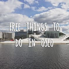 The Art of Cheap Travel: Free Things to Do in Oslo