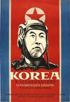 Poster For Koreas Freedom Exhibition 1953 Budapest Concrete Texture, Korean War, Military Art, North Korea, Cold War, Budapest, Laos, Vietnam, Freedom