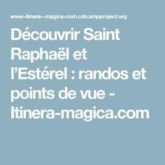 Découvrir Saint Raphaël et l'Estérel: randos et points de vue - Itinera-magica.com