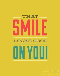They say a smile is the prettiest and most fashionable thing a person could wear. #Smile #Teeth #Quote