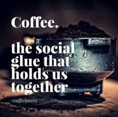 #coffee #coffeequotes Its a bond.