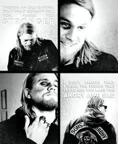 "jax teller. ""Strength comes from your family, friends, and hard work""."