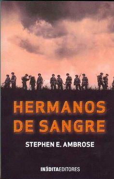 Hermanos de Sangre por Stephen E. Ambrose.