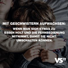 Growing up with siblings: If you get something to eat and take the remote control, so they can not switch - Bruder Grandma And Grandpa, Mom And Dad, Growing Up With Siblings, Friendship Love, Best Friends For Life, Visual Statements, Brother Sister, So True, Family Quotes