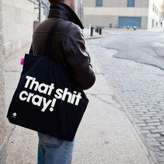 That Shit Cray Tote  by Huge Limited
