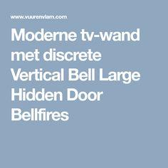 Moderne tv-wand met discrete Vertical Bell Large Hidden Door Bellfires
