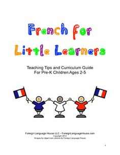 Guide to teaching French to children ages 2-5, one year of lesson plans.  $9.99