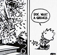 Calvin and Hobbes, DE's CLASSIC PICK of the day (9-1-14) -  Boy, what a grouch.