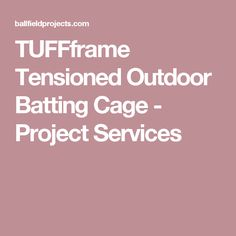 TUFFframe Tensioned Outdoor Batting Cage - Project Services Cage, Athlete, Shed, Projects, Outdoor, Ideas, Log Projects, Outdoors, Blue Prints
