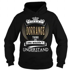 Cool  DORRANCE  Its a DORRANCE Thing You Wouldnt Understand  T Shirt Hoodie Hoodies YearName Birthday T shirts