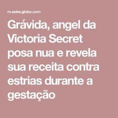 Grávida, angel da Victoria Secret posa nua e revela sua receita contra estrias durante a gestação