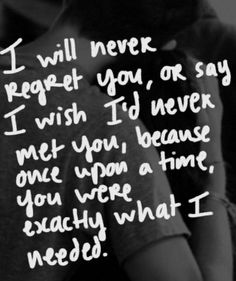 Truth. How could i ever regret all the love you gave me. You gave me the ability to call you my love...