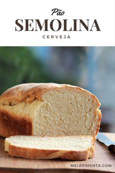 Pão de Cerveja e Semolina    Um pão macio, feito com cerveja e semolina. Ele é muito saboroso e o preparo é fácil. Veja a receita.