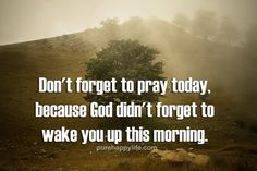 #quotes - Don't forget to pray today because God...more on purehappylife.com