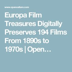 Europa Film Treasures Digitally Preserves 194 Films From 1890s to 1970s | Open…
