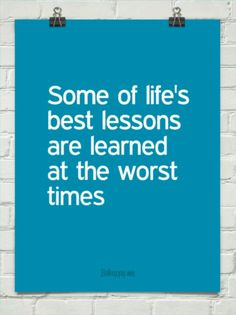 Some life's best lessons