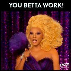 ... glamazon queen fabulous rupaul rupaul drag drag queen betta work queen