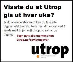 Utrop er Norges første og eneste nettportal, avis og TV som har nyheter, underholdning og aktualiteter om det flerkulturelle Norge. Utrop ble etablert som nettportal i 25. oktober 2001, og 15. juni 2004 ble første utgave av papiravisen gitt ut. Utrop gis ut annenhver uke.