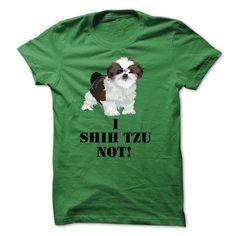 I Shih Tzu Not T Shirts, Hoodies. Check price ==► https://www.sunfrog.com/Pets/I-Shih-Tzu-Not-12312742-Guys.html?41382
