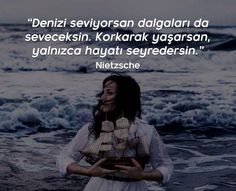 ✔Dənizi sevirsənsə dalğaları da sevəcəksən. Qorxaraq yaşasan, yalnız həyatı seyr edərsən. #Nietszche