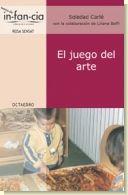 El juego del arte, de Soledad Carlé.