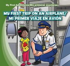 Spanish: MY FIRST TRIP ON AN AIRPLANE / MI PRIMER VIAJE EN AVIÓN:  This appears to be a bi-lingual edition of the book [Pin by Heidi Tunberg, TCK Care, ReachGlobal]