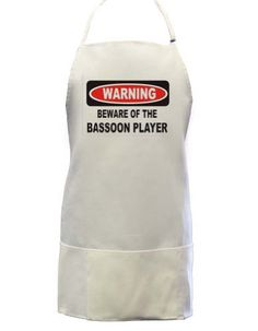 BEWARE OF THE BASSOON PLAYER Full Length Apron with Pockets WHITEFrom #T-ShirtFrenzy List Price: $27.99Price: $21.99 Availability: Usually ships in 2-3 business daysShips From #and sold by T-ShirtFrenzy