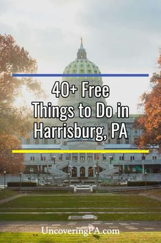 40+ Free Things to Do in Harrisburg and Hershey, Pennsylvania via @UncoveringPA