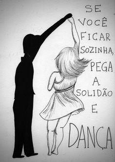 Sabedoria ...e certamente a dança será maravilhosa e perfeita como  um bálsamo para alma D´amore