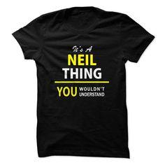 Its a NEIL thing, you wou... #Personalized #Tshirt #nameTshirt