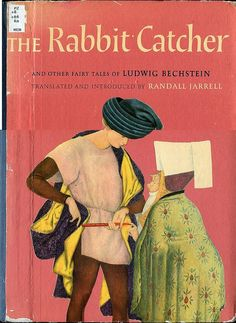 Ugo Fontana: The Rabbit Catcher (translated from Bechstein by Randall Jarrell)…