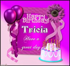 happy birthday tricia 9 Best NAMES HAPPY BIRTHDAY images | Buon compleanno, Nomi, Auguri  happy birthday tricia