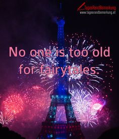No one is too old for fairytales. #QuoteOfTheDay #ZitatDesTages #TagesRandBemerkung #TRB #Zitate #Quotes