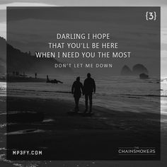 Lyrics from Don't Let Me Down - The Chainsmokers #dontletmedown #chainsmokers…