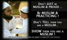 It shouldn't be that you have to tell them you re muslim but rather it' should be seen in your way of living