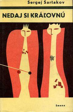 1963, cover for Nedaj si kráľovnú by Sergej Sartakov