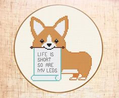 Life is short so are my legs cross stitch pattern. Funny Corgi cross stitch