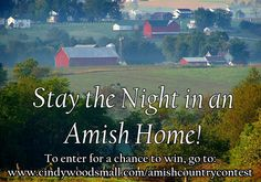An exclusive chance to stay in an Amish household & experience their way of life for you and a friend!    You've stepped into Amish country through the pages of my books and blog posts, but…what if I could help you to really enter Amish life? I've talked with a few of my Amish friends, and I'm thrilled to tell you that they have agreed to host one winner (and a guest) for an authentic Amish experience that you can't get anywhere else. #Amish #contest