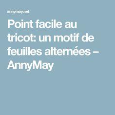 Point facile au tricot: un motif de feuilles alternées – AnnyMay