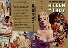 """The Private Life of Helen of Troy. John Erskine. Graphic Books, 1956. Cover art by Rudolph Belarski. Helen came to the young man with a goblet of wine in her hand, and said: """"Who drinks of this wine, they say, forgets all his sorrows for ever. It comes from Egypt, where they know the secrets of herbs and drugs and charms, and there's a magic in it!"""""""