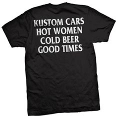 Inked Boutique - Kustom Cars and Hot Women T-Shirt (Also available on tank!) (Cold Beer Good Times www.inkedboutique.com