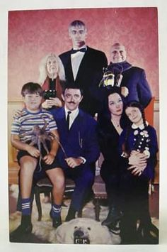 "Addams Family-  ""They're creepy and they're kooky, Mysterious and spooky, They're all together ooky, The Addams Family."" (snap snap) !"