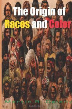 The Origin of Races and Color: Amazon.co.uk: Martin R. Delany: 9781631821578: Books