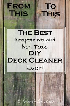 The Best (Inexpensive and Eco-Friendly) DIY Deck Cleaner Ever! | Looking for an inexpensive DIY deck cleaner? Check out this homemade version that works really well...and it is not toxic for plants, pets or kids.