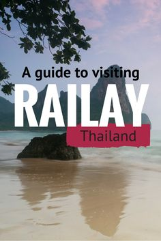 A guide to visiting Railay in Krabi, Thailand | Tracie Travels >>> A guide for how to get to Railay from Bangkok, what to do and see, where to stay, and even some photography tips!