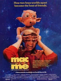 Mac & me! I loved this movie more than E.T.