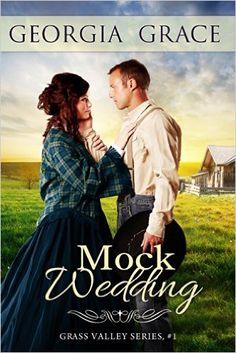 Mock Wedding (Grass Valley Mail Order Brides Book 1) - Kindle edition by Georgia Grace. Religion & Spirituality Kindle eBooks @ Amazon.com.