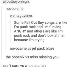 Some Fall Out Boy songs are happy, others are really really sad.